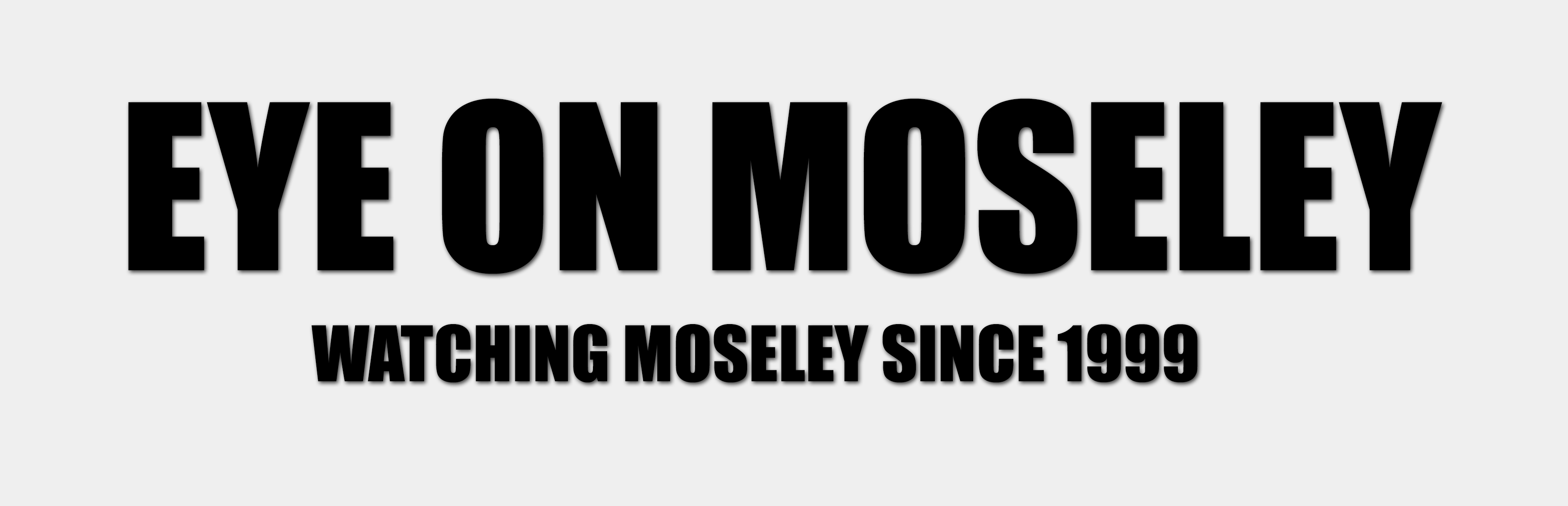 Eye on Moseley